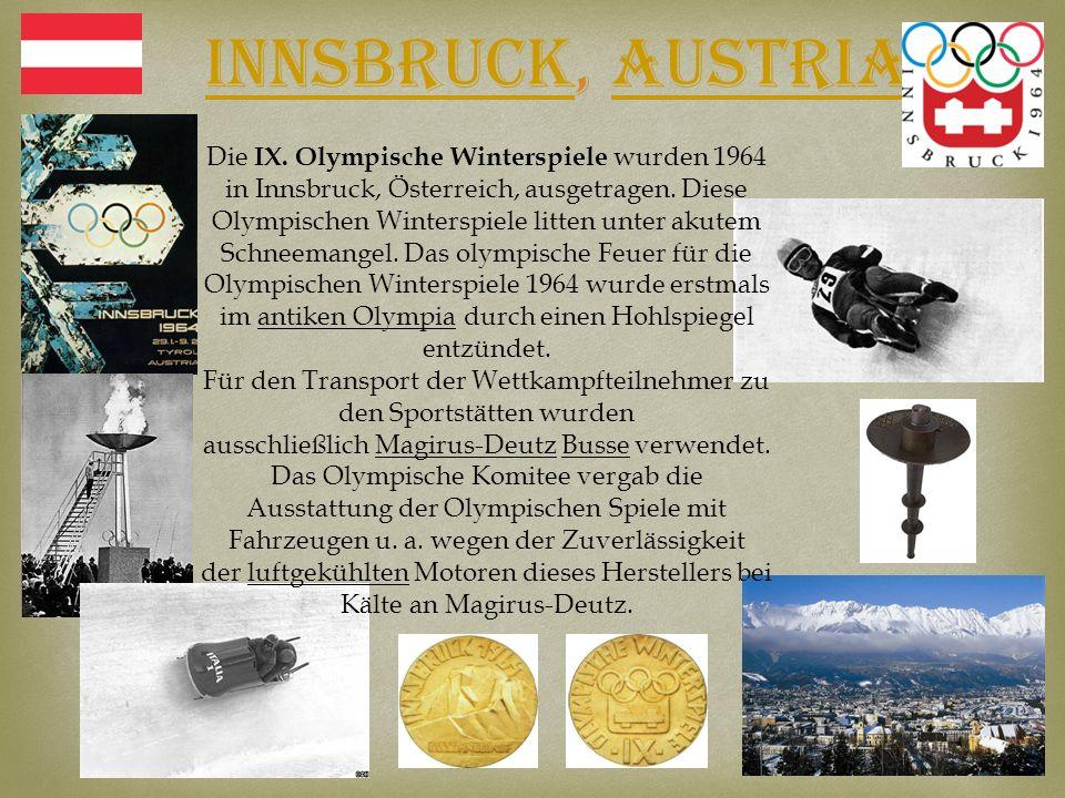 InnsbruckInnsbruck, AustriaAustria Die IX. Olympische Winterspiele wurden 1964 in Innsbruck, Österreich, ausgetragen. Diese Olympischen Winterspiele l