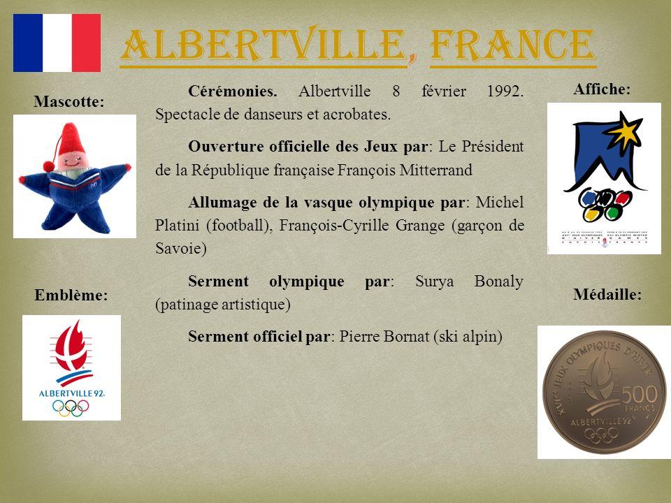 Albertville, France AlbertvilleFrance Emblème:Médaille: Affiche: Mascotte: Cérémonies. Albertville 8 février 1992. Spectacle de danseurs et acrobates.