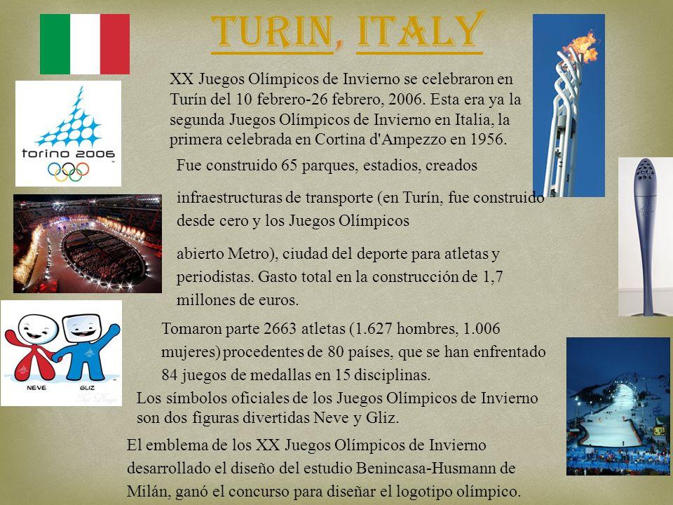Turin, ItalyTurinItaly XX Juegos Olímpicos de Invierno se celebraron en Turín del 10 febrero-26 febrero, 2006. Esta era ya la segunda Juegos Olímpicos