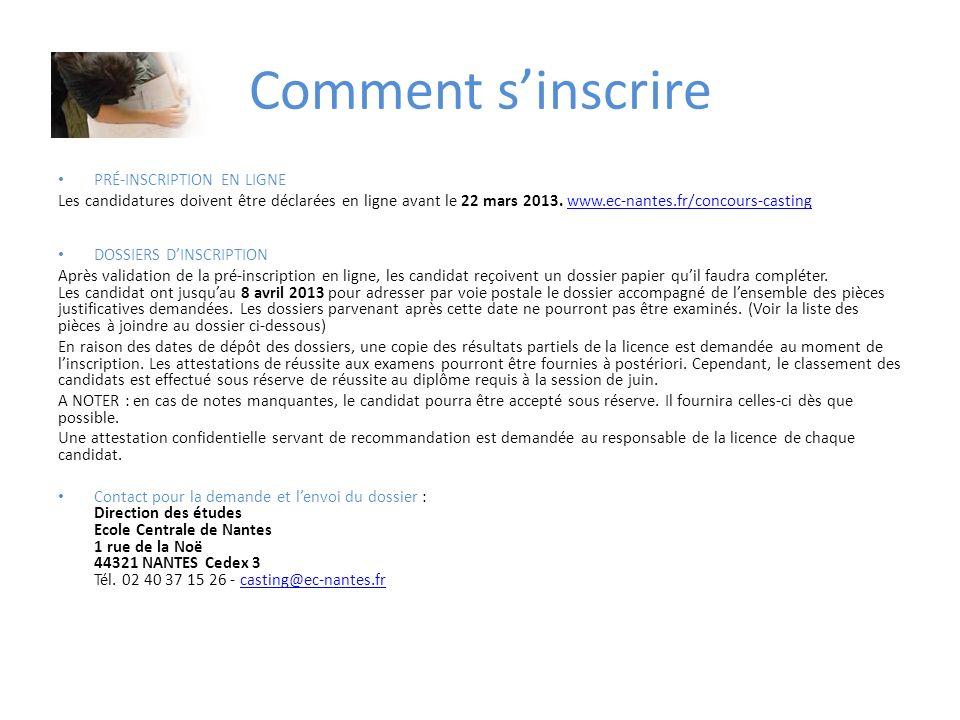 Comment sinscrire PRÉ-INSCRIPTION EN LIGNE Les candidatures doivent être déclarées en ligne avant le 22 mars 2013. www.ec-nantes.fr/concours-castingww