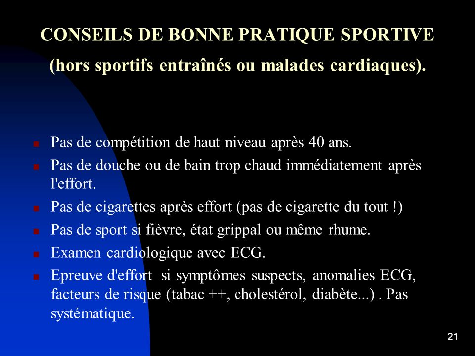 20 CONSEILS DE BONNE PRATIQUE SPORTIVE (hors sportifs entraînés ou malades cardiaques). Examen médical auprès du médecin de famille, au moins une fois