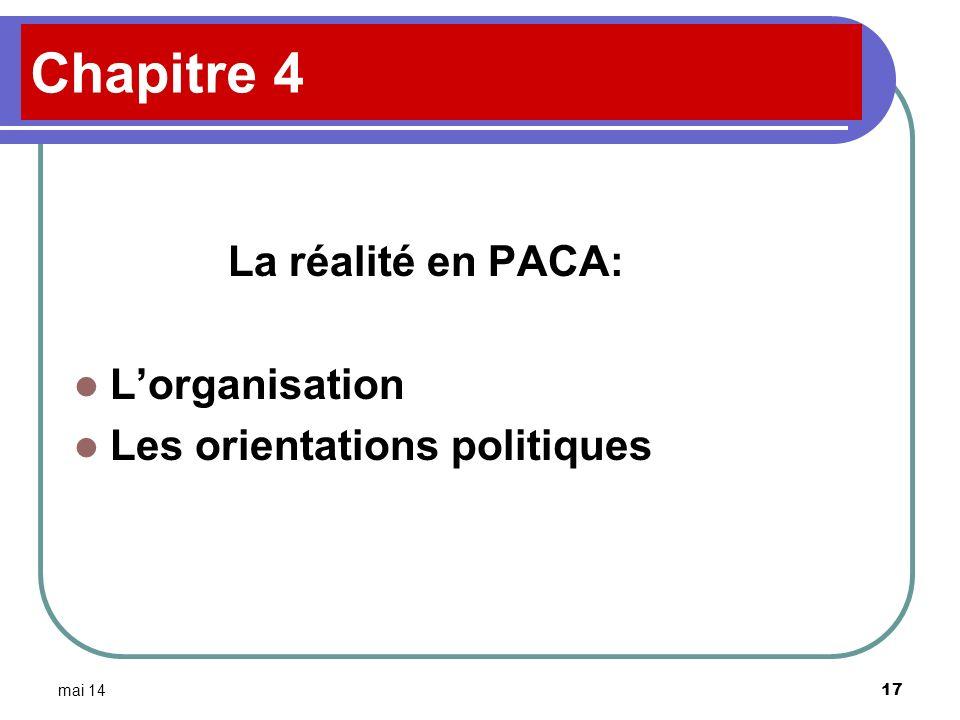 mai 14 17 Chapitre 4 La réalité en PACA: Lorganisation Les orientations politiques