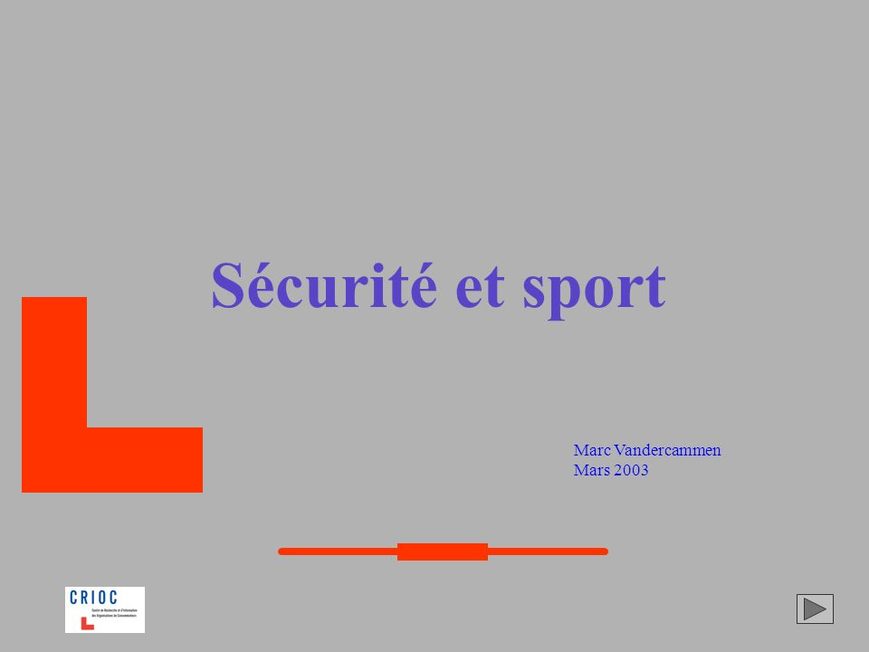 Sécurité et sport Marc Vandercammen Mars 2003
