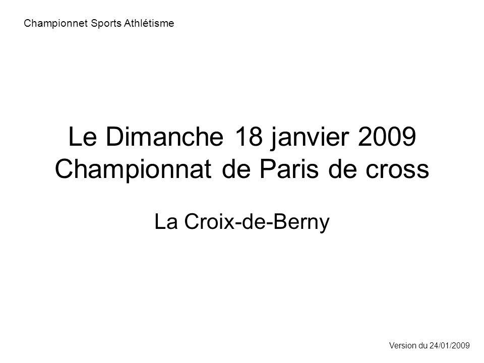 Le Dimanche 18 janvier 2009 Championnat de Paris de cross La Croix-de-Berny Championnet Sports Athlétisme Version du 24/01/2009