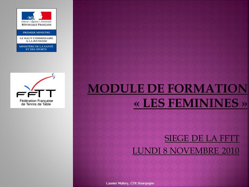 SIEGE DE LA FFTT LUNDI 8 NOVEMBRE 2010 Lasnier Malory, CTR Bourgogne