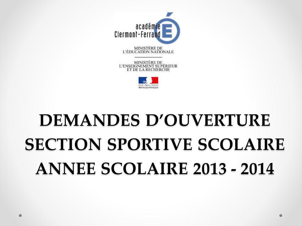 DEMANDES DOUVERTURE SECTION SPORTIVE SCOLAIRE ANNEE SCOLAIRE 2013 - 2014