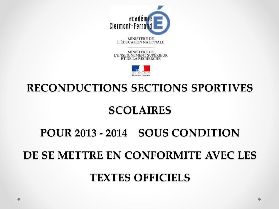 RECONDUCTIONS SECTIONS SPORTIVES SCOLAIRES POUR 2013 - 2014 SOUS CONDITION DE SE METTRE EN CONFORMITE AVEC LES TEXTES OFFICIELS