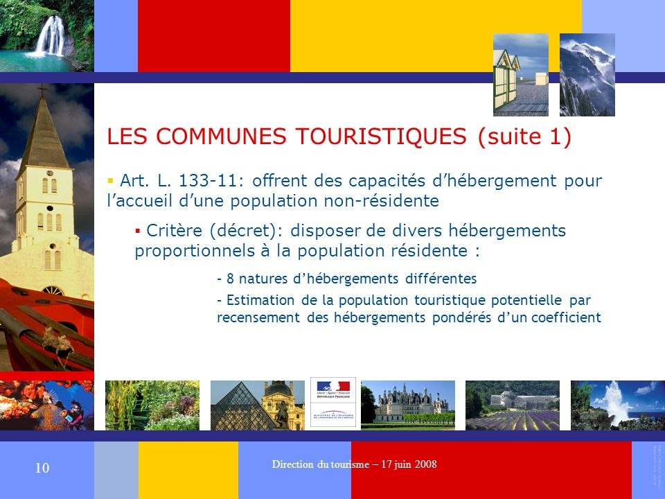 ALTER EGO CREATION 37540 ST CYR SUR LOIRE 10 Direction du tourisme – 17 juin 2008 LES COMMUNES TOURISTIQUES (suite 1) Art.