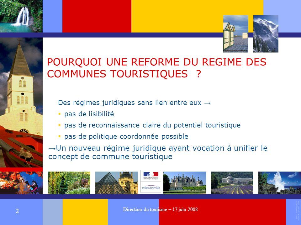 ALTER EGO CREATION 37540 ST CYR SUR LOIRE 2 Direction du tourisme – 17 juin 2008 POURQUOI UNE REFORME DU REGIME DES COMMUNES TOURISTIQUES .