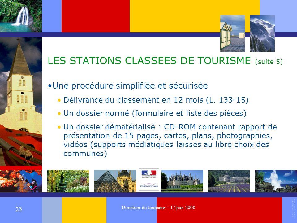 ALTER EGO CREATION 37540 ST CYR SUR LOIRE 23 Direction du tourisme – 17 juin 2008 LES STATIONS CLASSEES DE TOURISME (suite 5) Une procédure simplifiée et sécurisée Délivrance du classement en 12 mois (L.