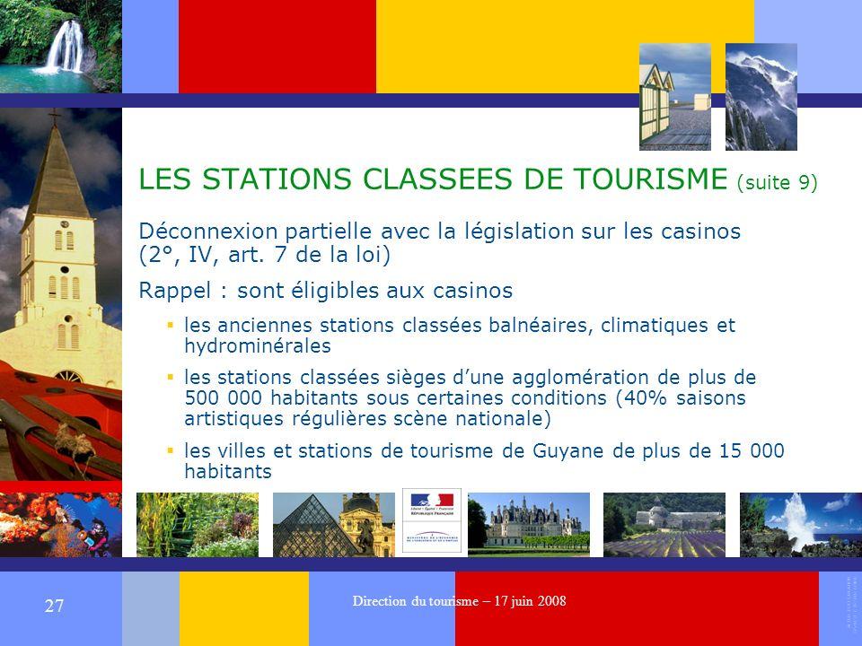 ALTER EGO CREATION 37540 ST CYR SUR LOIRE 27 Direction du tourisme – 17 juin 2008 LES STATIONS CLASSEES DE TOURISME (suite 9) Déconnexion partielle avec la législation sur les casinos (2°, IV, art.