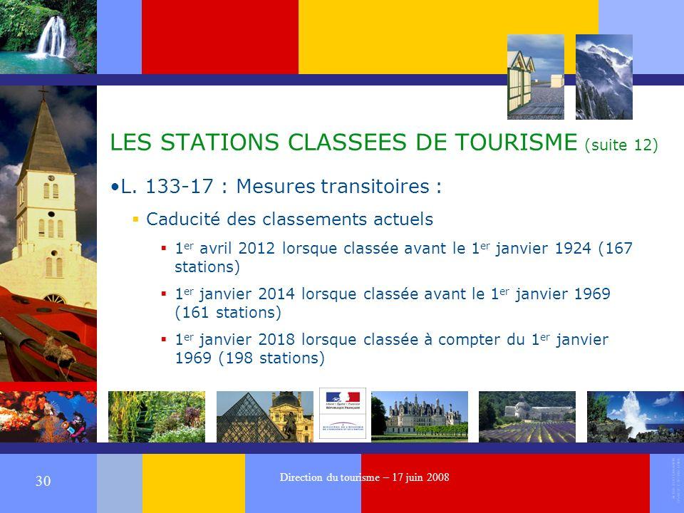 ALTER EGO CREATION 37540 ST CYR SUR LOIRE 30 Direction du tourisme – 17 juin 2008 LES STATIONS CLASSEES DE TOURISME (suite 12) L.