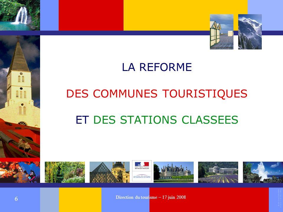 ALTER EGO CREATION 37540 ST CYR SUR LOIRE 6 Direction du tourisme – 17 juin 2008 LA REFORME DES COMMUNES TOURISTIQUES ET DES STATIONS CLASSEES