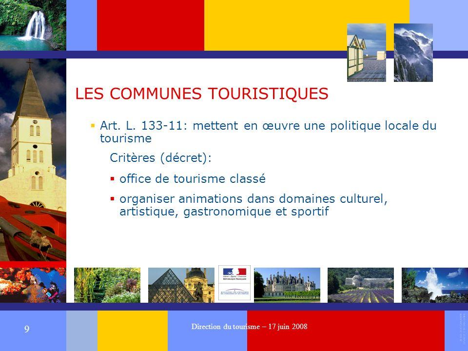 ALTER EGO CREATION 37540 ST CYR SUR LOIRE 9 Direction du tourisme – 17 juin 2008 LES COMMUNES TOURISTIQUES Art.