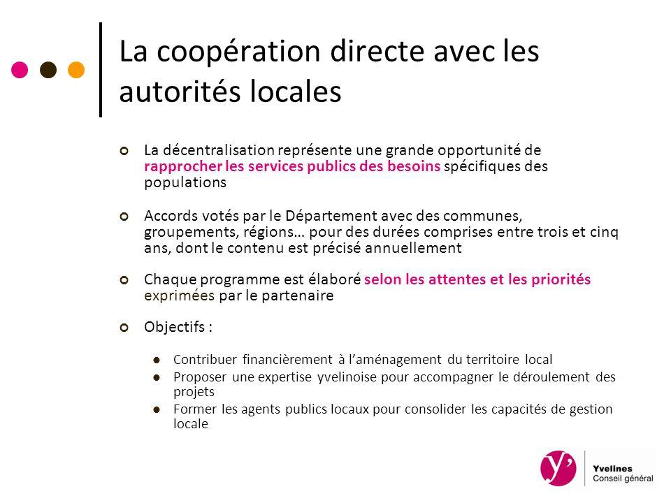 La coopération directe avec les autorités locales La décentralisation représente une grande opportunité de rapprocher les services publics des besoins