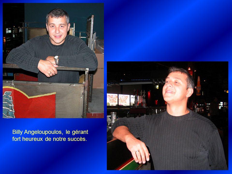 Billy Angeloupoulos, le gérant fort heureux de notre succès.