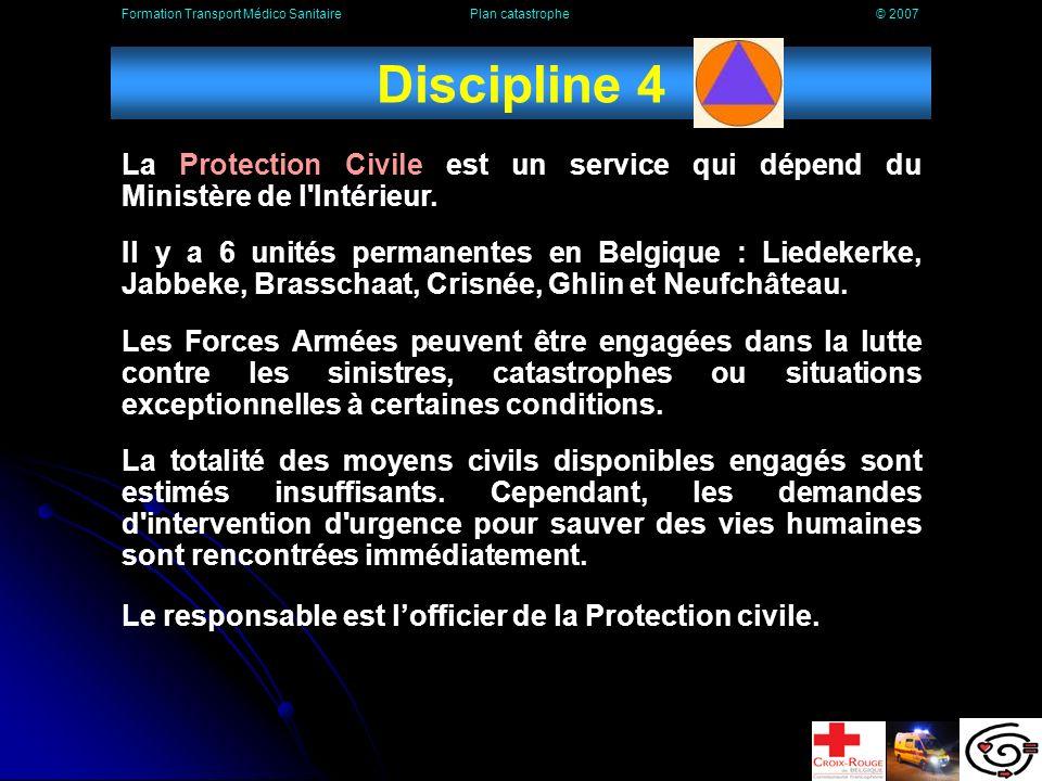 Discipline 3 La police locale et fédérale sont chargées, lors du déclenchement des plans d urgence et d intervention, des missions suivantes : Le maintien de l ordre.