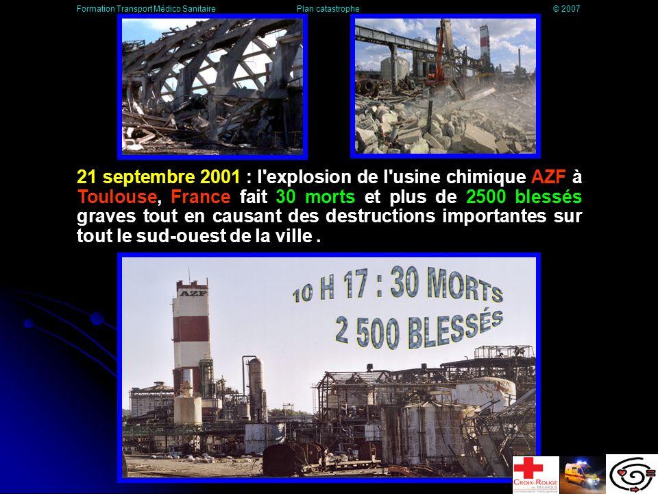 21 septembre 2001 : l explosion de l usine chimique AZF à Toulouse, France fait 30 morts et plus de 2500 blessés graves tout en causant des destructions importantes sur tout le sud-ouest de la ville.
