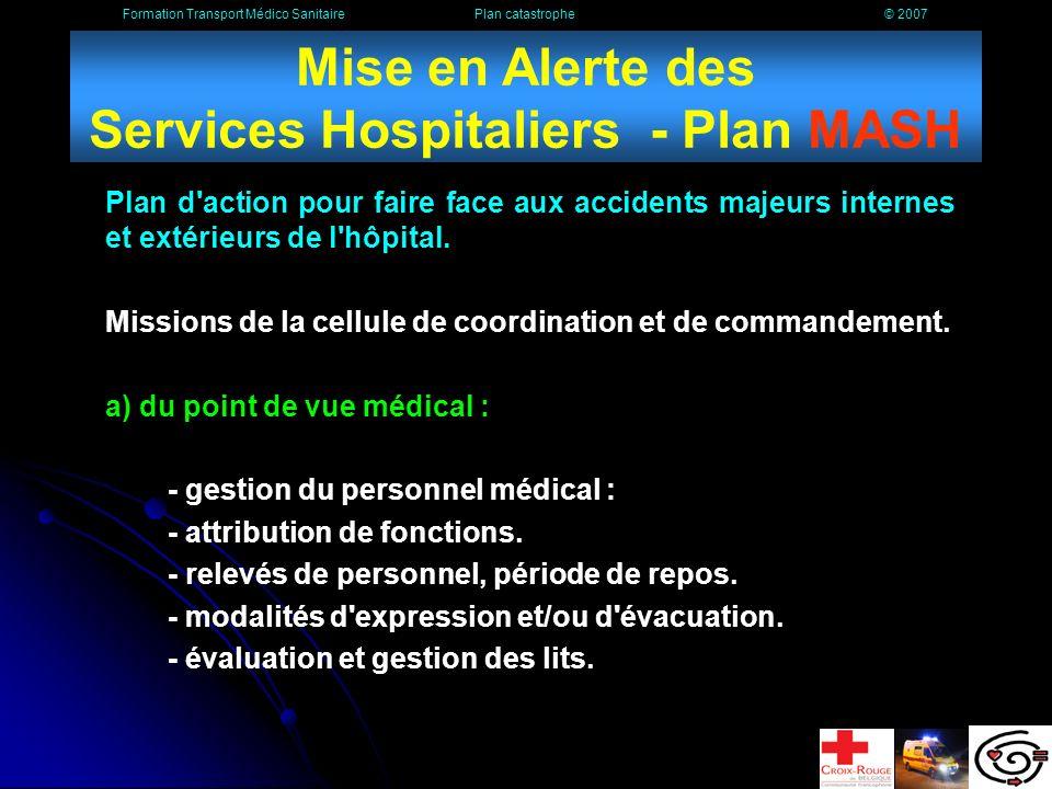 Belgian Association for Burn Injuries L hôpital militaire tient un rôle primordial dans le plan des secours.