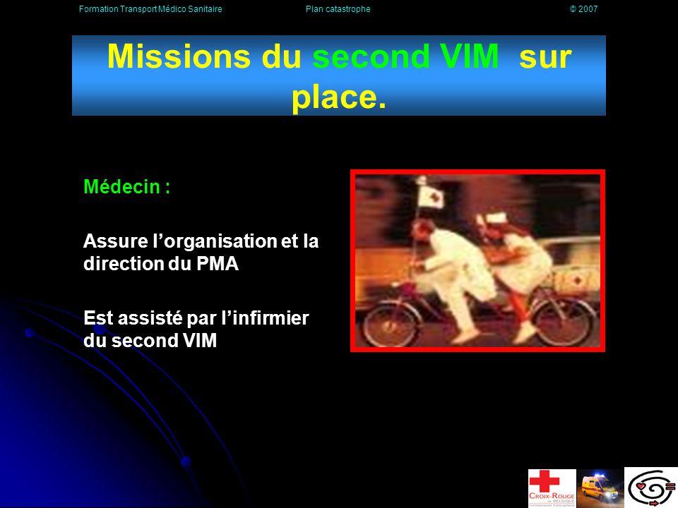 Missions du 1er VIM sur place.Médecin : Effectue la reconnaissance du site.
