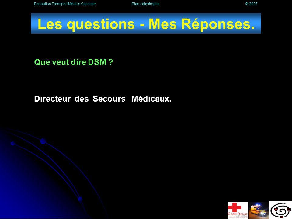 Quel est la réponse, au niveau aide médicale urgente, au déclenchement dun plan cata .