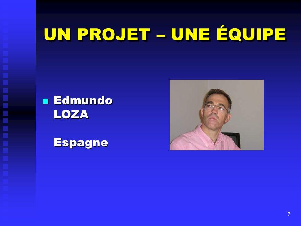 8 UN PROJET – UNE ÉQUIPE Jacques DUBOY France Jacques DUBOY France