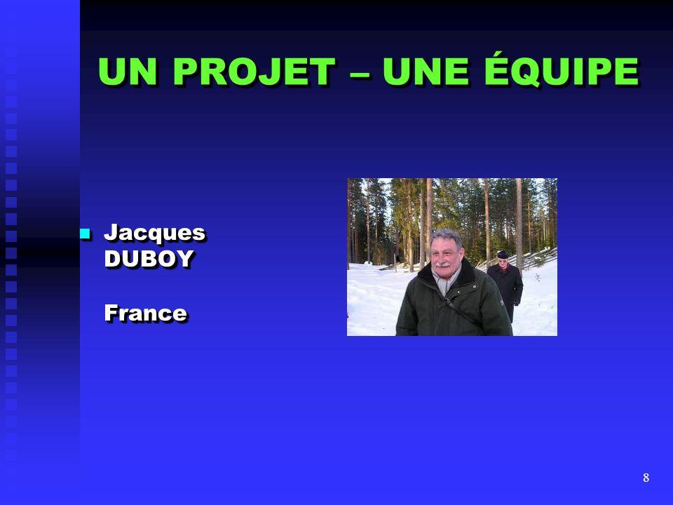9 UN PROJET – UNE ÉQUIPE Alain FAYOLLE France Alain FAYOLLE France