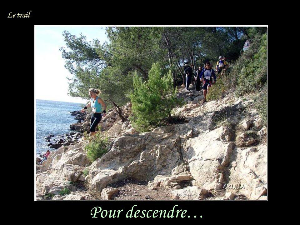 Pour descendre… Le trail