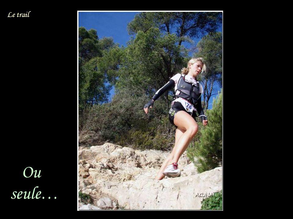 Ou seule… Le trail