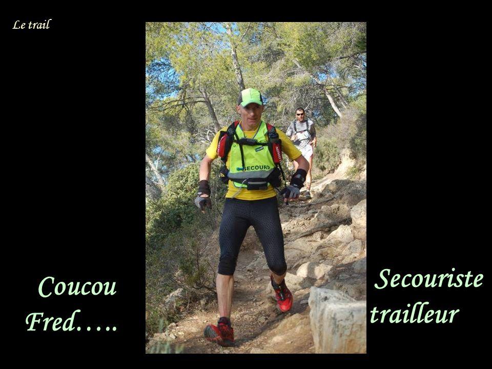 Coucou Fred….. Le trail Secouriste trailleur