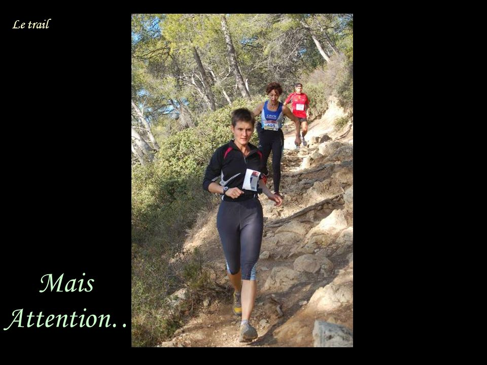 Mais Attention… Le trail