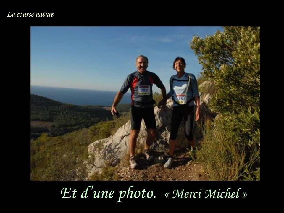 Et dune photo. « Merci Michel » La course nature