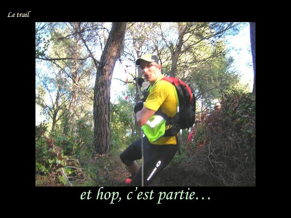 et hop, cest partie… Le trail