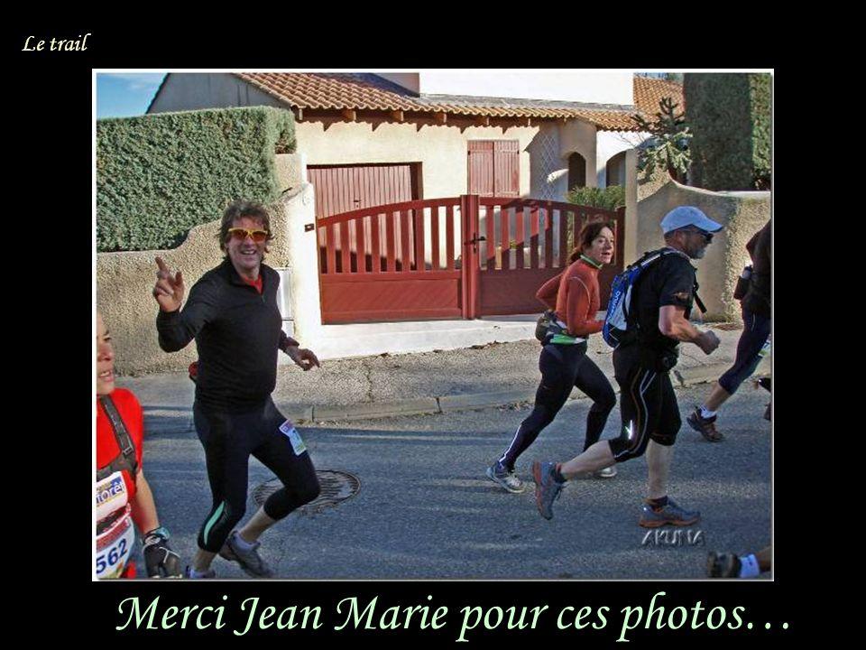 Merci Jean Marie pour ces photos… Le trail