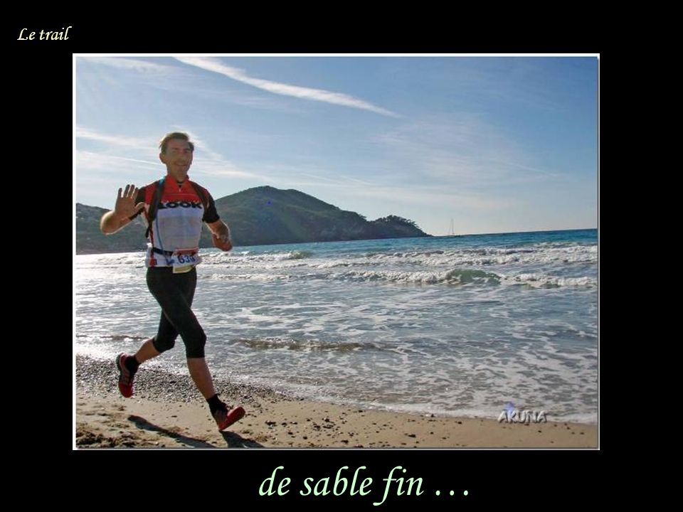 de sable fin … Le trail