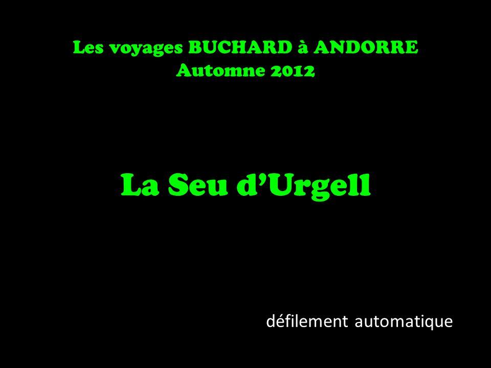 Les voyages BUCHARD à ANDORRE Automne 2012 La Seu dUrgell défilement automatique