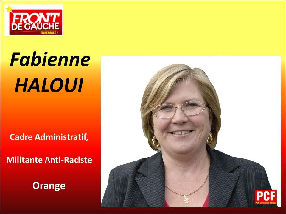 Cadre Administratif, Militante Anti-Raciste Orange Fabienne HALOUI