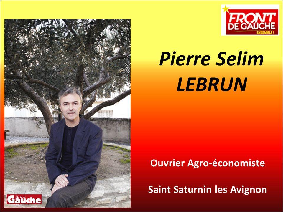 Ouvrier Agro-économiste Saint Saturnin les Avignon Pierre Selim LEBRUN