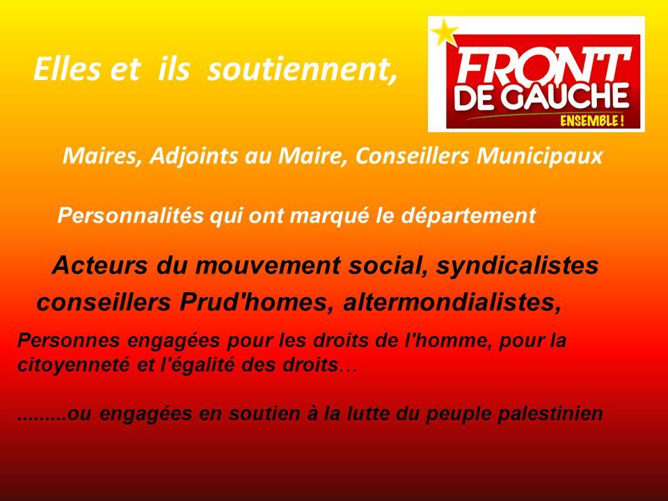 Elles et ils soutiennent, Maires, Adjoints au Maire, Conseillers Municipaux Personnalités qui ont marqué le département Acteurs du mouvement social, s