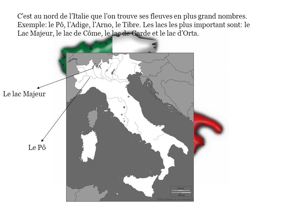 Cest au nord de lItalie que lon trouve ses fleuves en plus grand nombres. Exemple: le Pô, lAdige, lArno, le Tibre. Les lacs les plus important sont: l