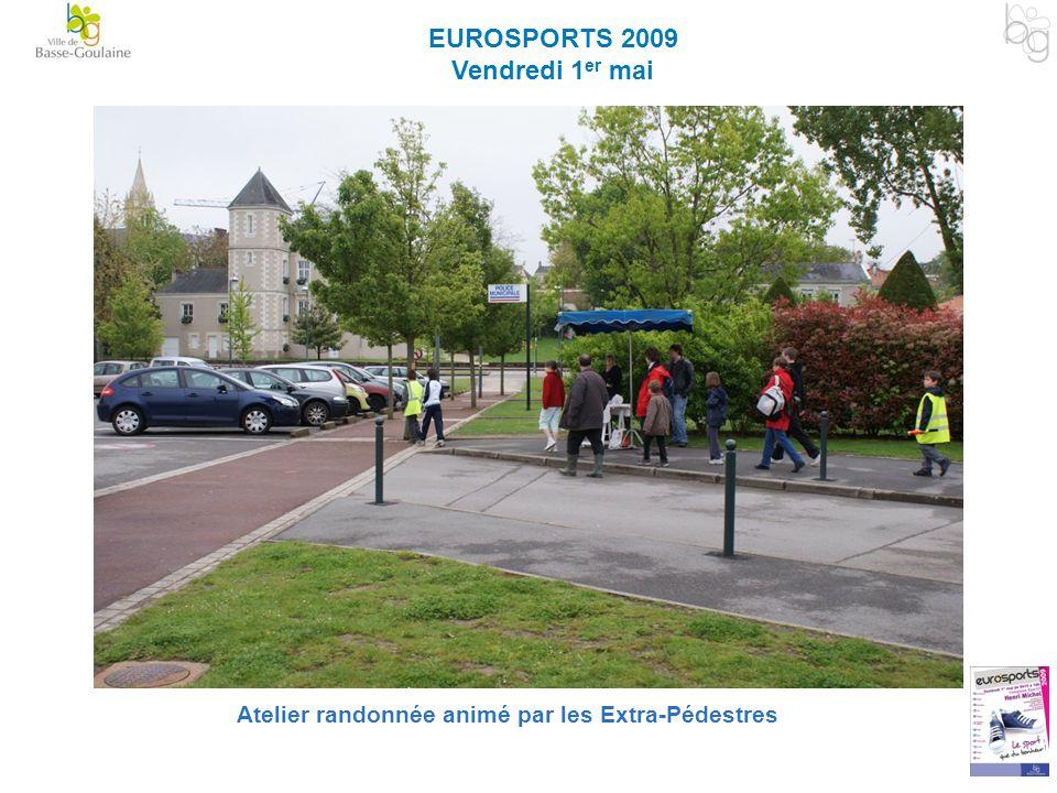 EUROSPORTS 2009 Vendredi 1 er mai Atelier randonnée animé par les Extra-Pédestres