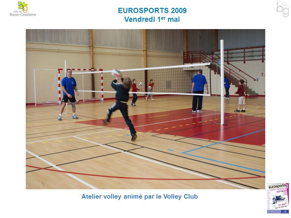 EUROSPORTS 2009 Vendredi 1 er mai Atelier volley animé par le Volley Club