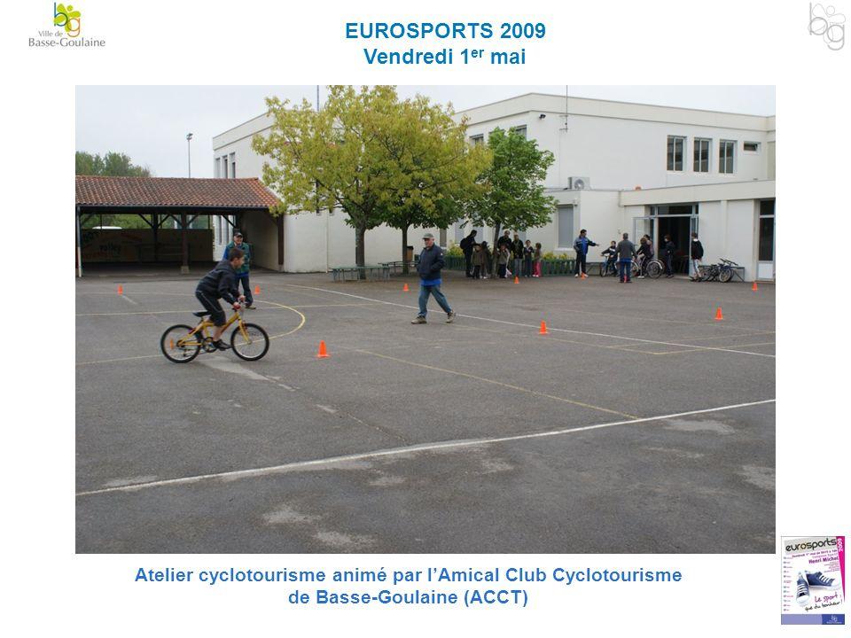 EUROSPORTS 2009 Vendredi 1 er mai Atelier cyclotourisme animé par lAmical Club Cyclotourisme de Basse-Goulaine (ACCT)