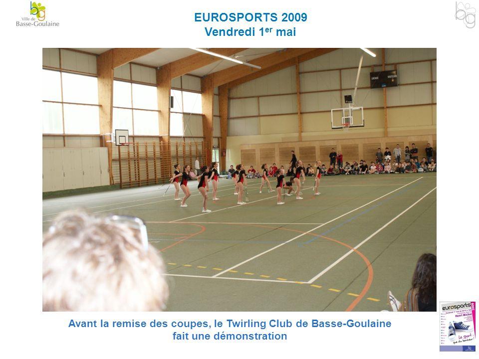 EUROSPORTS 2009 Vendredi 1 er mai Avant la remise des coupes, le Twirling Club de Basse-Goulaine fait une démonstration