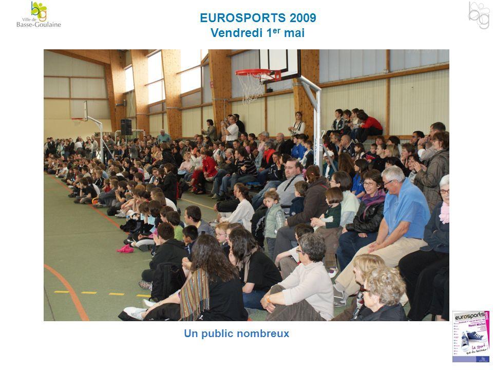EUROSPORTS 2009 Vendredi 1 er mai Un public nombreux