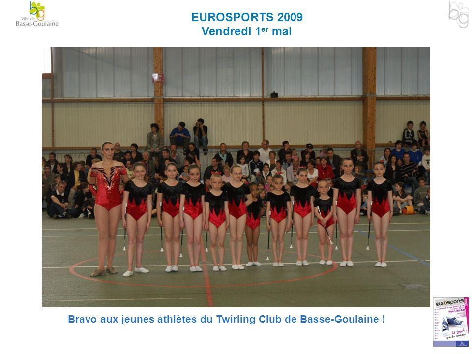 EUROSPORTS 2009 Vendredi 1 er mai Bravo aux jeunes athlètes du Twirling Club de Basse-Goulaine !