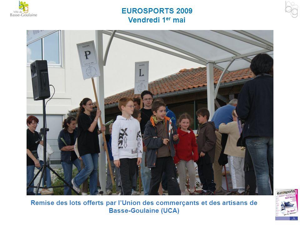 EUROSPORTS 2009 Vendredi 1 er mai Remise des lots offerts par lUnion des commerçants et des artisans de Basse-Goulaine (UCA)