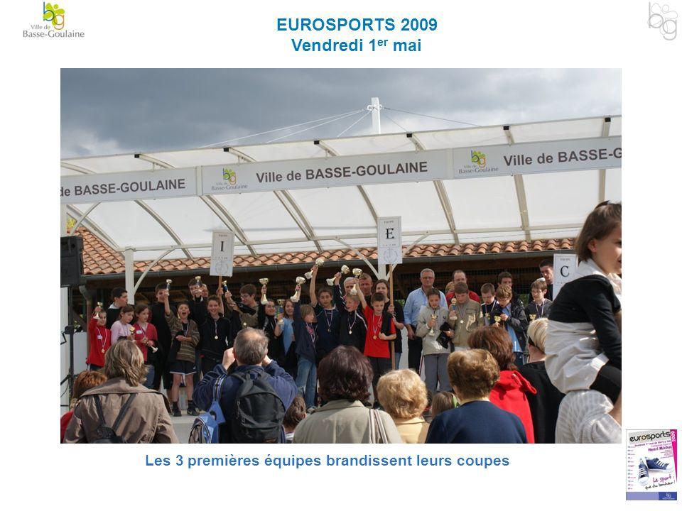 EUROSPORTS 2009 Vendredi 1 er mai Les 3 premières équipes brandissent leurs coupes