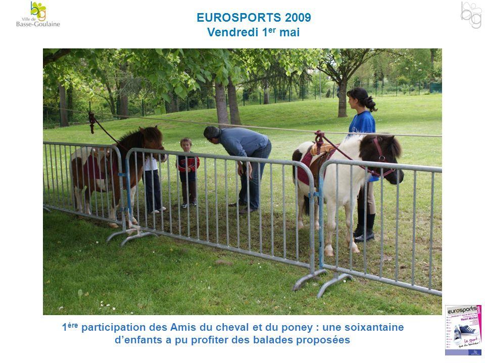 EUROSPORTS 2009 Vendredi 1 er mai 1 ère participation des Amis du cheval et du poney : une soixantaine denfants a pu profiter des balades proposées