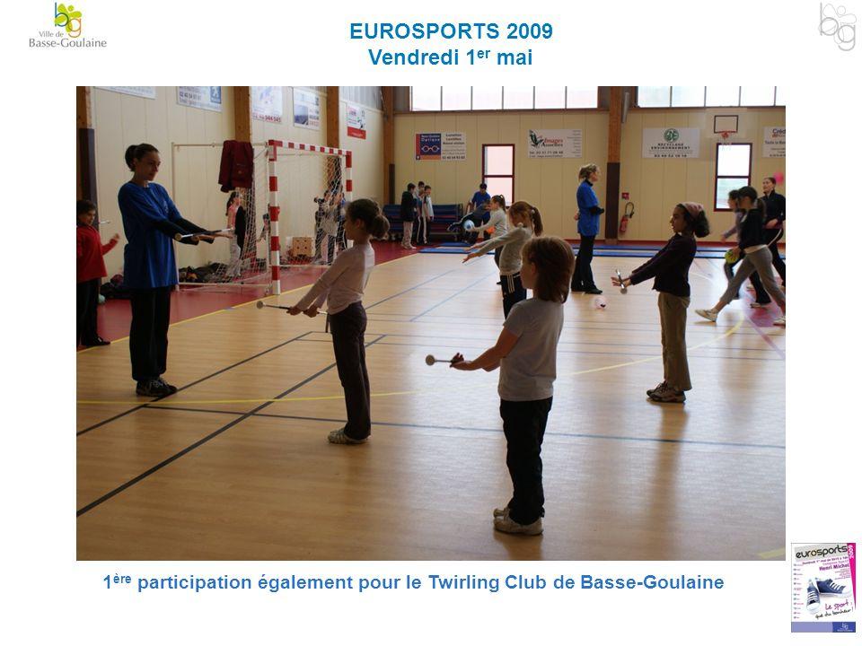 EUROSPORTS 2009 Vendredi 1 er mai 1 ère participation également pour le Twirling Club de Basse-Goulaine